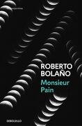 Monsieur Pain - Roberto Bolaño - Debolsillo