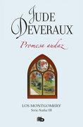 Promesa Audaz (la Saga Montgomery 1) - Jude Deveraux - B De Bolsillo