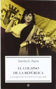 El Colapso de la República - Stanley G. Payne - La Esfera De Los Libros