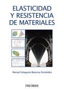 Elasticidad y Resistencia de Materiales - Manuel Solaguren-Beascoa Fernández - Ediciones Pirámide