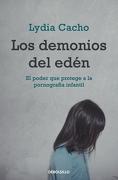 Los Demonios del Edén: El Poder que Protege a la Pornografía Infantil (Ensayo (Debolsillo)) - Lydia Cacho - Debolsillo