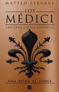 Los Médici. Una Reina al Poder (Los Médici 3) - Matteo Strukul - Ediciones B