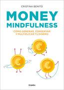 Money Mindfulness - Cristina Benito Grande - Grijalbo Ilustrados