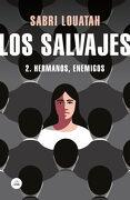 Los Salvajes 2: Hermanos, Enemigos (Literatura Random House) - Sabri Louatah - Literatura Random House