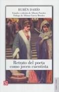 Retrato del Poeta Como Joven Cuentista - Ruben Dario - Fce