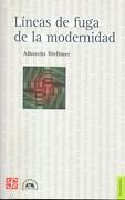 Lineas de Fuga de la Modernidad - Albrecht Wellmer - Fondo De Cultura Económica