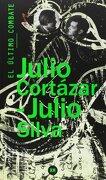 El Ultimo Combate - Julio Cortazar,Julio Silva - Rm