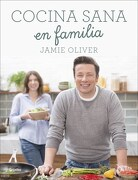 Cocina Sana en Familia - Jamie Oliver - Grijalbo