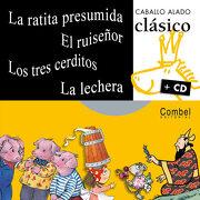 La Ratita Presumida, el Ruisenor, los Tres Cerditos, la Lechera (Caballo Alado Clasico + cd) - Combel Editorial - Combel Editorial