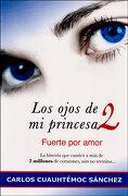 Los Ojos de mi Princesa 2 - Carlos Cuauhtemoc Sanchez - Editorial Diamante