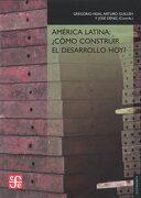 America Latina: Como Construir el Desarrollo hoy - Gregorio Vidal,Arturo Guillén,José Déniz - Fondo De Cultura Económica