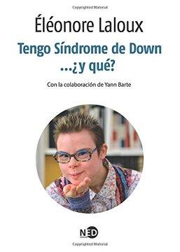 portada Tengo Síndrome de Down.    Y Qué? (la Palabra Extrema)