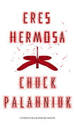 Eres hermosa - Chuck Palahniuk - LITERATURA RANDOM HOUSE