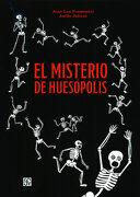 El Misterio de Huesopolis - Jean-Luc Fromental - Fondo De Cultura Economica