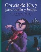 Concierto No. 7 Para Violín Y Brujas - Joel Franz Rosell -