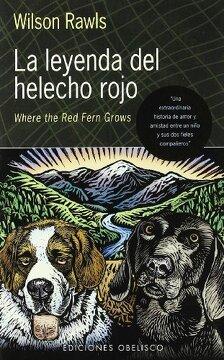 portada La Leyenda del Helecho Rojo: Una Extraordinaria Historia de Amor Entre un Niño y sus dos Fieles Compañeros