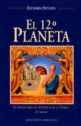 El Duodécimo Planeta (Mensajeros del Universo) - Zecharia Sitchin - Obelisco