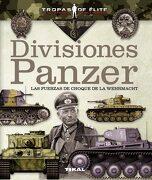 Divisiones Panzer. Las Fuerzas de Choque de la Wehrmacht - Varios Autores - Tikal