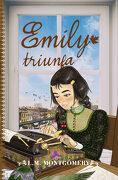 Emily Triunfa - Lucy Maud Montgomery - Editorial Toromítico