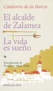 Alcalde de Zalamea, El-Vida es Sueño, la (Biblioteca Edaf) - Pedro Calderon De La Barca - Edaf