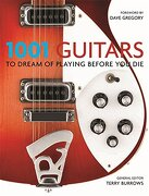 1001 Guitars to Dream of Playing Before you die (libro en Inglés) - Terry Burrows - Cassell