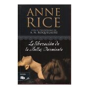 La Liberacion de la Bella Durmiente - Anne Rice - B De Bolsillo