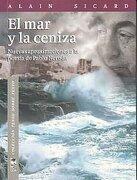 El mar y la Ceniza: Nuevas Aproximaciones a la Poesía de Pablo Neruda - Alain Sicard - LOM EDICIONES