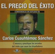 El Precio del Exito (Audiolibro) - Carlos Cuauhtemoc Sanchez - Ediciones Selectas Diamante