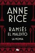 La Momia (o Ramsés el Maldito) (Ficción) - Anne Rice - B De Bolsillo