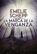 Marca de la Venganza - Emelie Schepp - Harpercollins Espanol