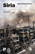 Siria: Revolución, sectarismo y yihad - Ignacio Álvarez Osorio - Los Libros de la Catarata