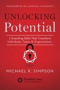 Unlocking Potential: 7 Coaching Skills That Transform Individuals, Teams, and Organizations (libro en inglés) - Michael K. Simpson - Grand Harbor Press