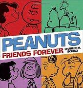 Peanuts: Friends Forever (libro en Inglés) - Charles M. Schulz - Ballantine Books