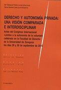 Derecho y Autonomía Privada: Una Visión Comparada e Interdisciplinar - María Ángeles Parra Lucán,Silvia Gaspar Lera - Editorial Comares