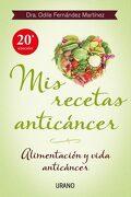 Mis Recetas Anticáncer: Alimentación y Vida Anticáncer (Nutrición y Dietética) - Odile Fernández - Urano