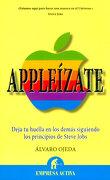 Appleízate: Contrata a Steve Jobs Para Dejar Huella en los Demás (Narrativa Empresarial) - Álvaro Ojeda - Empresa Activa