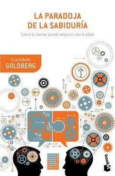 portada La Paradoja de la Sabiduría: Cómo la Mente Puede Mejorar la Salud (Booket Ciencia)