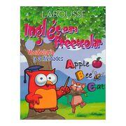 Ingles Para Preescolar Vocabulario y Actividades - Ediciones Larousse - Ediciones Larousse
