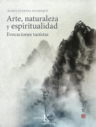 Arte, Naturaleza y Espiritualidad - Maria Eugenia Manrique - Editorial Kairós Sa