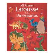 Mi Primer Larousse de los Dinosaurios - Benoit Delalandre - Larousse