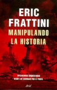 Manipulando la Historia - Eric Frattini - Ariel
