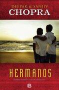 Hermanos: Dharma. Destino y el Sueño Americano (no Ficción) - Deepak Chopra,Sanjiv Chopra - Ediciones B