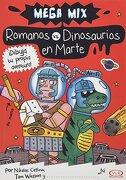 Romanos vs Dinosaurios en Marte. Mega mix - Cathy Hopkins - Vergara & Riba Editoras
