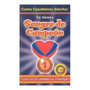 Sangre de Campeon - Carlos Cuauhtemoc Sanchez - Ediciones Selectas Diamante