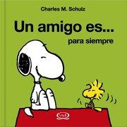 Snoopy: Un Amigo Es.   Para Siempre - Charles M. Schulz - Vergara & Riba