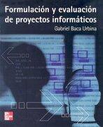 Formulacion y Evaluacion de Proyectos Informaticos - Gabriel Baca Urbina - Mcgraw-Hill