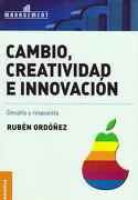Cambio Creatividad e Innovacion - Ruben Ordoñez - Granica