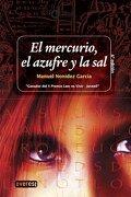 El Mercurio, el Azufre y la sal (v Premio Leer es Vivir 2001) - Manuel Nonidez - Editorial Everest