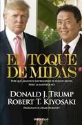 El Toque de Midas - Donald J.; Kiyosaki, Robert T. Trump - Debolsillo