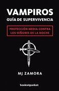Vampiros. Guía de Supervivencia (Narrativa (Books 4 Pocket)) - M.J. Zamora - Books4Pocket